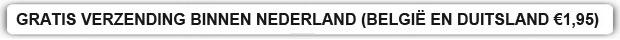 Gratis verzindeng binnen Nederland en voor België en Duitsland €1,95